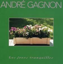 LesJoursTranquilles AndreGagnon