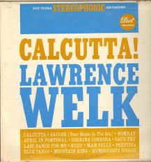 Calcutta LawrenceWelk
