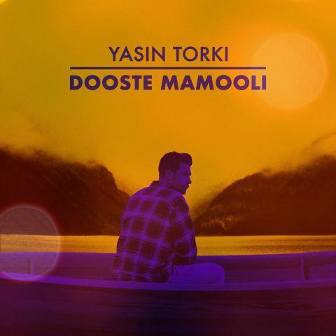 آهنگ دوست معمولی از یاسین ترکی