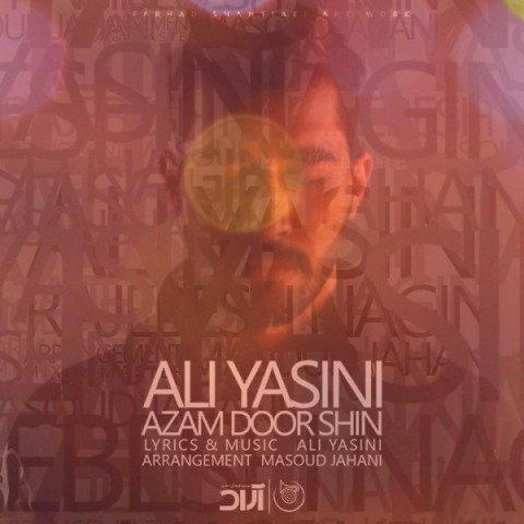 آهنگ ازم دور شین از علی یاسینی