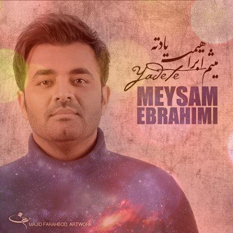 آهنگ یادته از میثم ابراهیمی