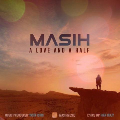 آهنگ یک عشق و نصف از مسیح