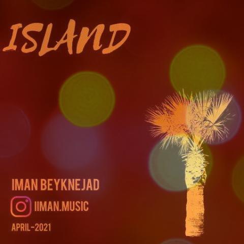آهنگ بی کلام جدید ملایم Island از ایمان بیک نژاد