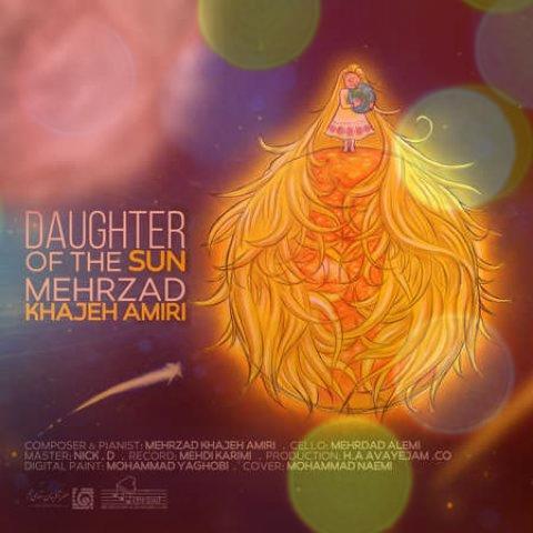 آهنگ دختر خورشید از مهرزاد خواجه امیری